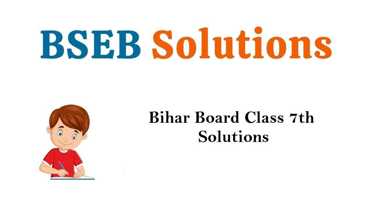 Bihar Board Class 7th Books Solutions