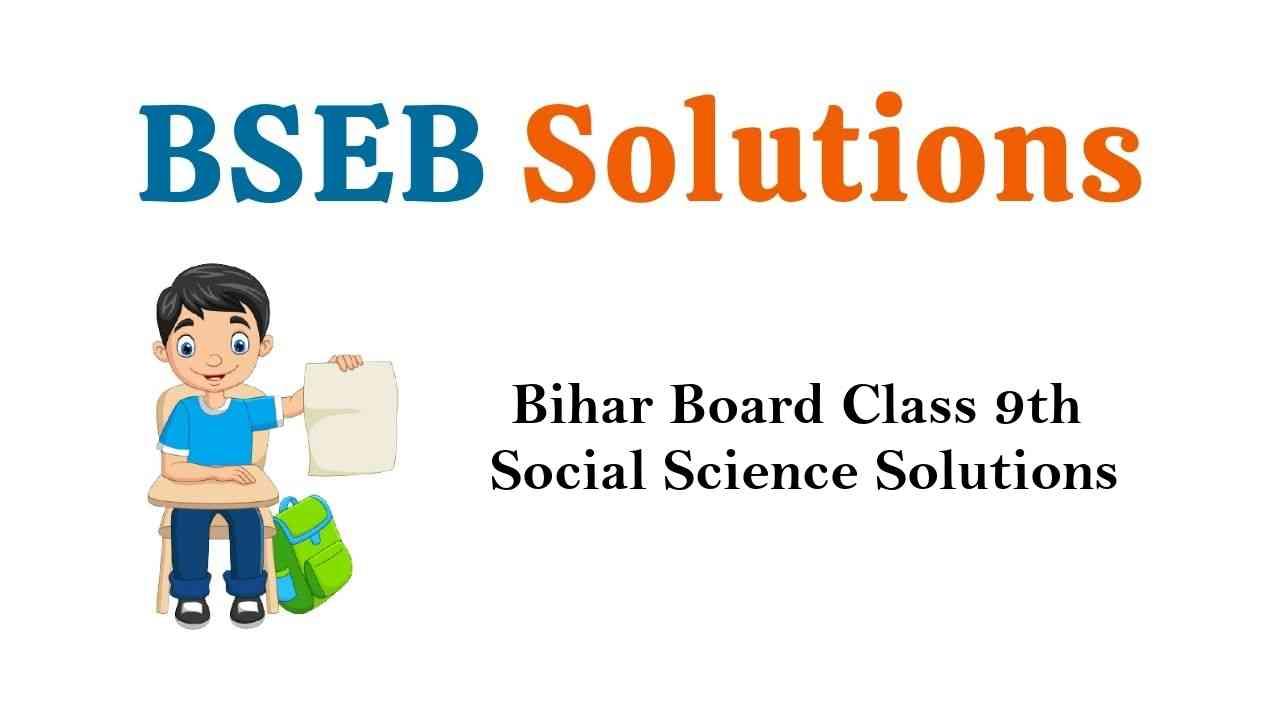 Bihar Board Class9th Social Science Solutions
