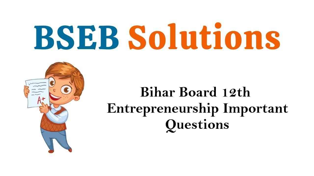 Bihar Board 12th Entrepreneurship Important Questions