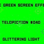 """【No.040】""""Glittering light"""" キラキラする光/フリー素材/グリーンスクリーン/Free Green Screen Effects"""