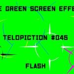 "【No.045】""Flash"" フラッシュ/フリー素材/グリーンスクリーン/Free Green Screen Effects"