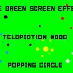 """【No.086】""""Poping circle"""" はじける丸/フリー素材/グリーンスクリーン/Free Green Screen Effects"""