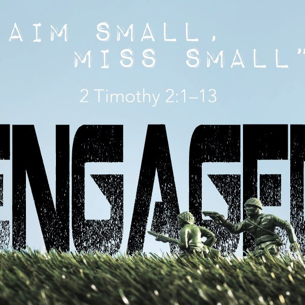 Engaged Week Three Aim Small Miss Small Beautiful Savior Lutheran Church