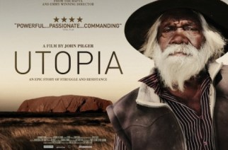 A New John Pilger Film, Utopia, To Be Released in UK Cinemas This Month