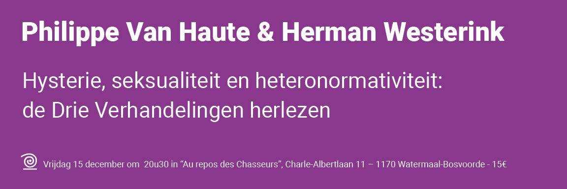 15.12.2017 / Philippe Van Haute & Herman Westerink: Hysterie, seksualiteit en heteronormativiteit: de Drie Verhandelingen herlezen