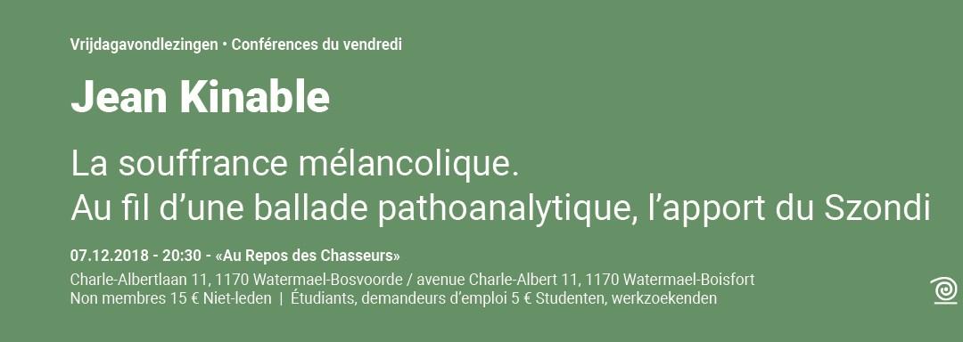 Jean Kinable, La souffrance mélancolique. Au fil d'une ballade pathoanalytique, l'apport du Szondi