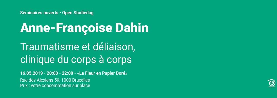2018-2019: Anne Françoise Dahin, Traumatisme et déliaison, clinique du corps à corps