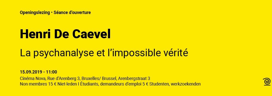 15.09.2019: Henri De Caevel, La psychanalyse et l'impossible vérité