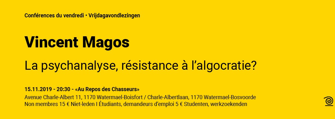 15.11.2019: Vincent Magos, La psychanalyse, résistance à l'algocratie?