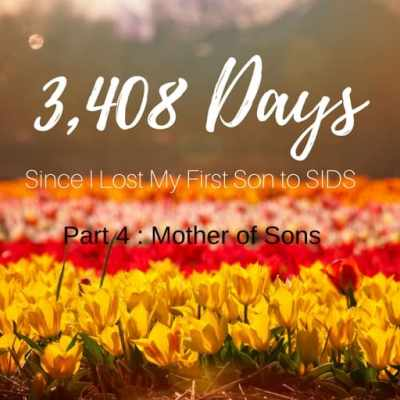 3,408 Days Since I Lost My 1st Son to SIDS