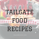Amazing and Easy Tailgate Food Recipes