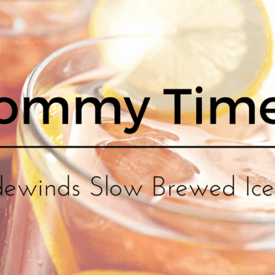 Mommy Time and Tradewinds Slow Brewed Tea