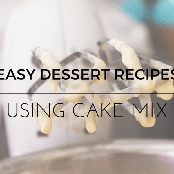 My Favorite Recipes Using Cake Mix