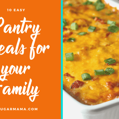 10 Easy Pantry Recipes for your Family