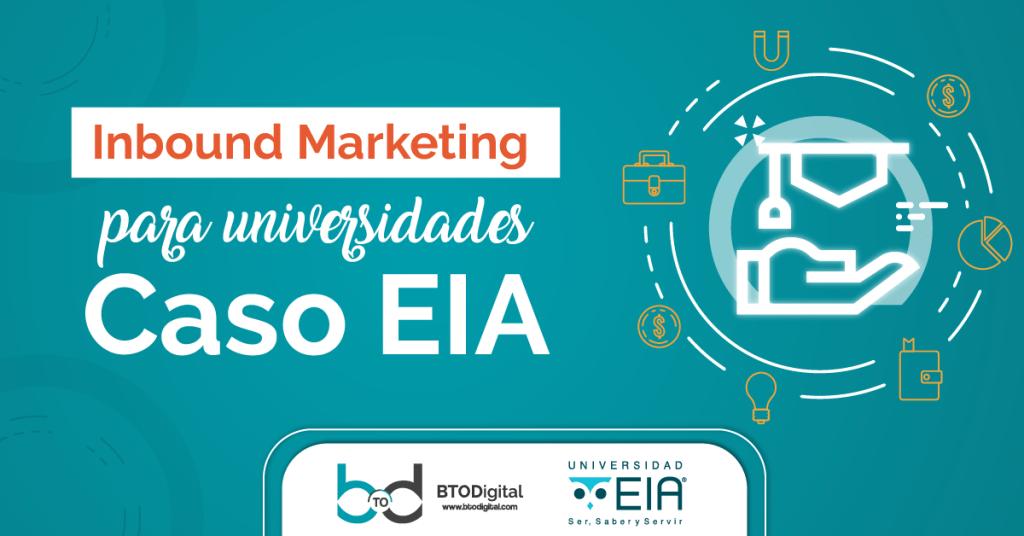 La Universidad EIA logró un aumento del 23% en sus matrículas de posgrado gracias al Inbound Marketing