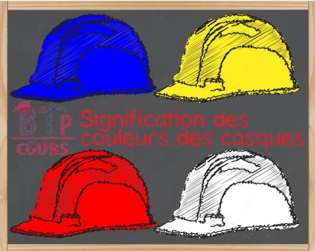 couleurs des casques de chantier + signification