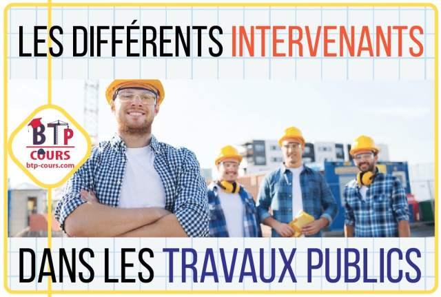 Les intervenants dans les travaux publics