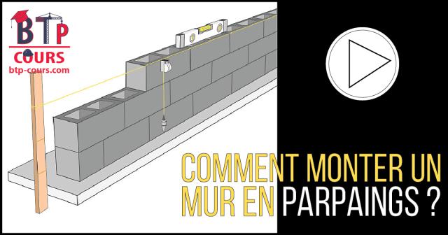 Comment monter un mur en parpaings?