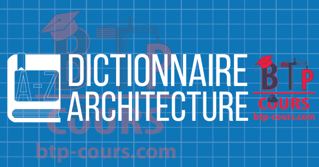 Dictionnaire Architecture