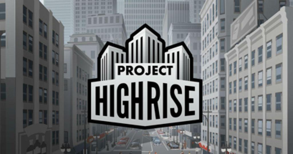 Project Highrise – SomaSim - jeux d'architecture