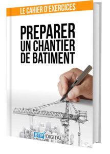 Préparer un Chantier de Bâtiment : cours et exercices de génie-civil et préparation de chantier de BTP