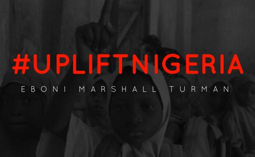 Eboni Marshall Turman: Sounds the Alarm #UpliftNigeria