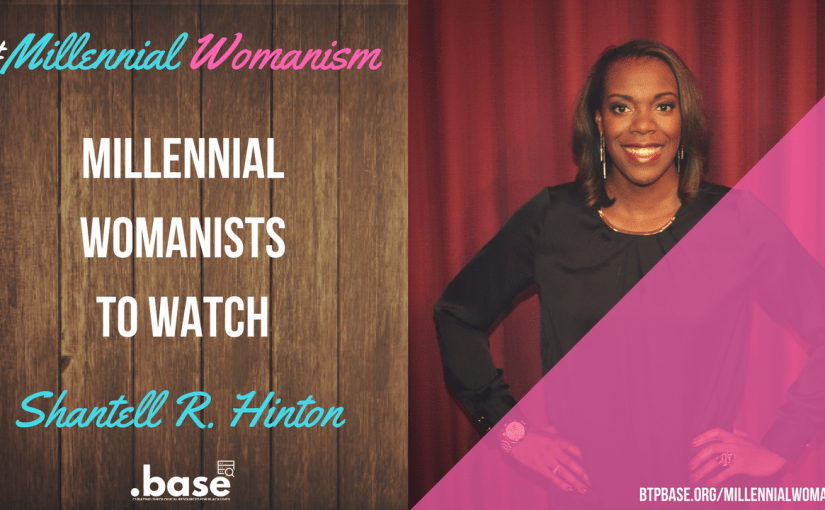 Millennial Womanists To Watch: Shantell R. Hinton