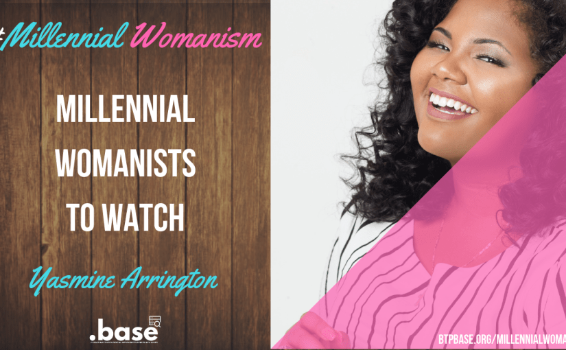 Millennial Womanist to Watch: Yasmine Arrington