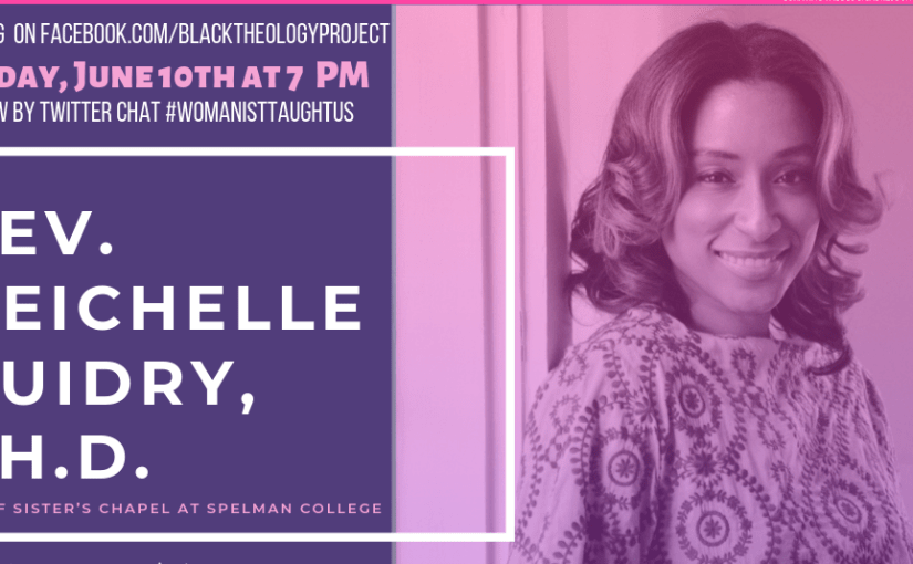 Womanists Taught Us: Rev. Neichelle Guidry, Ph.D.