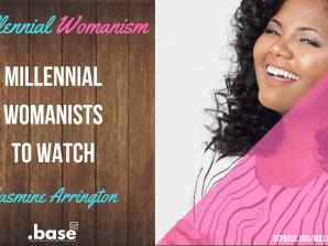 Millennial Womanist to Watch: Yasmine Arrington