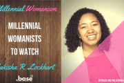 Millennial Womanists To Watch: Lakisha R. Lockhart
