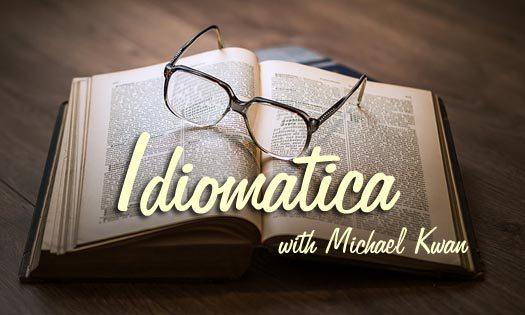 Idiomatica with Michael Kwan