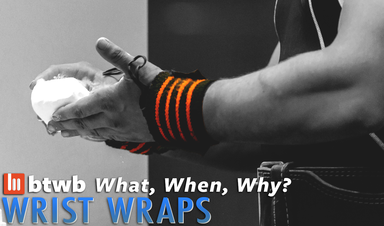 What, When, Why: Wrist Wraps