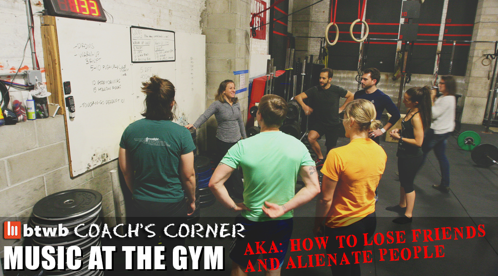 Coach's Corner: Music At The Gym (AKA How to Lose Friends and Alienate People)