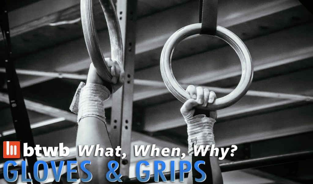 What, When, Why: Gloves & Grips