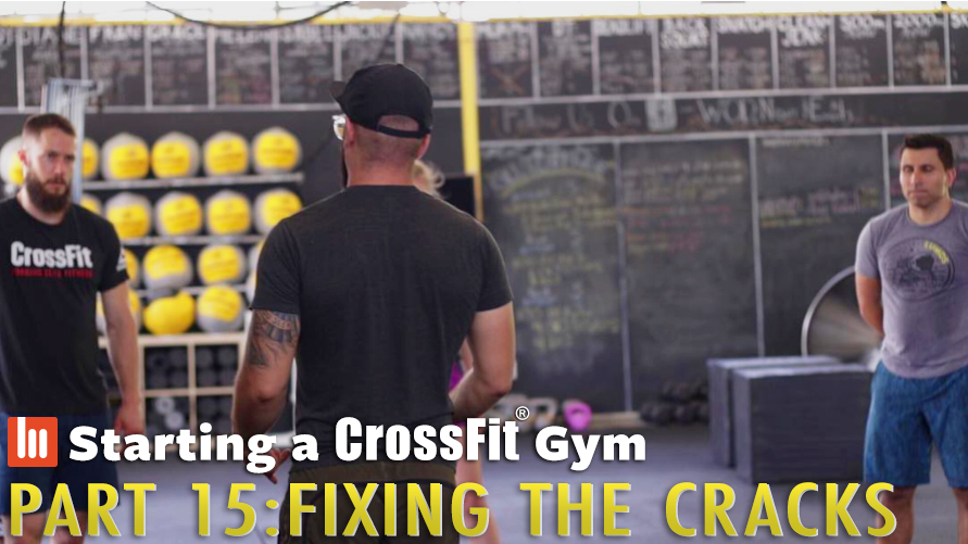 Fixing The Cracks: Starting A CrossFit Gym Part 15