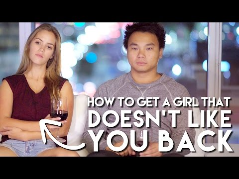 How To Get An Uninterested Girl To Like You