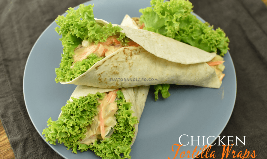 Chicken Tortilla Wraps | Tortilla Ayam Mudah