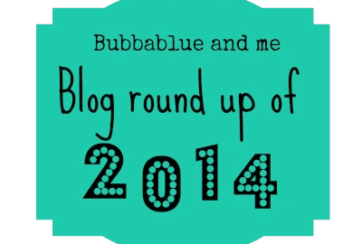 blog round up 2014 - bubbablue andme