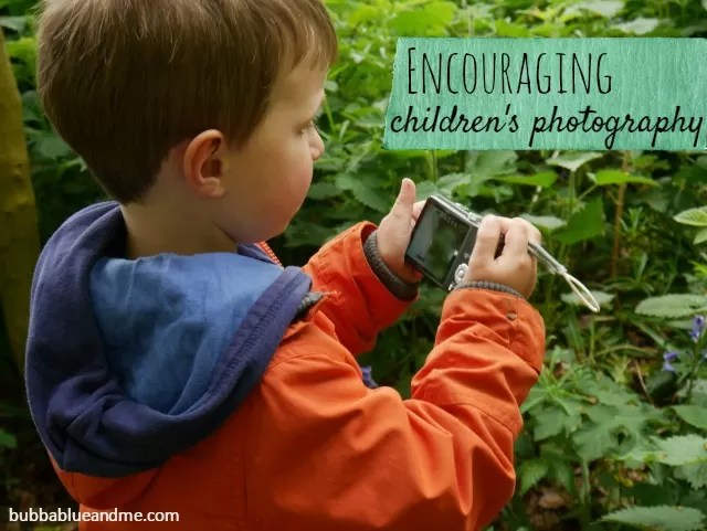 Encouraing children's photography - Bubbablueandme