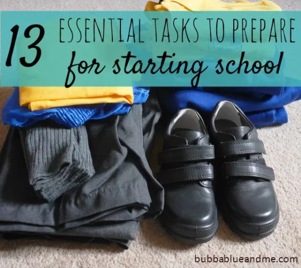 13 essential tasks to prepare for starting school - Bubbablue and me