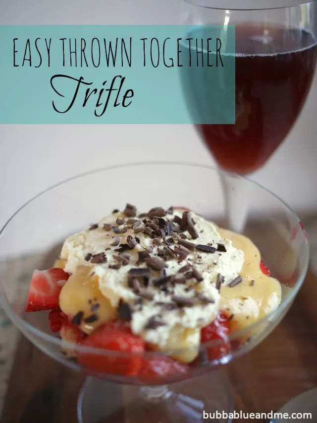 easy thrown together trifles - Bubbablueandme