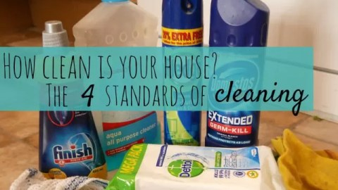 how clean is your house - 4 standards of cleaning