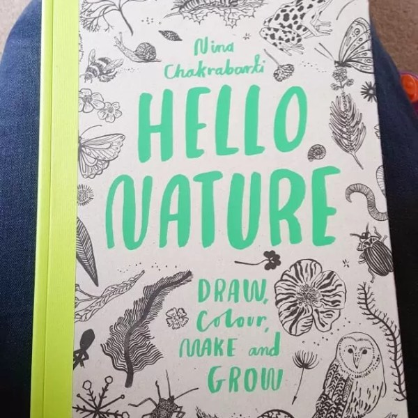 Hello Nature, hello grow, make, colour and draw book