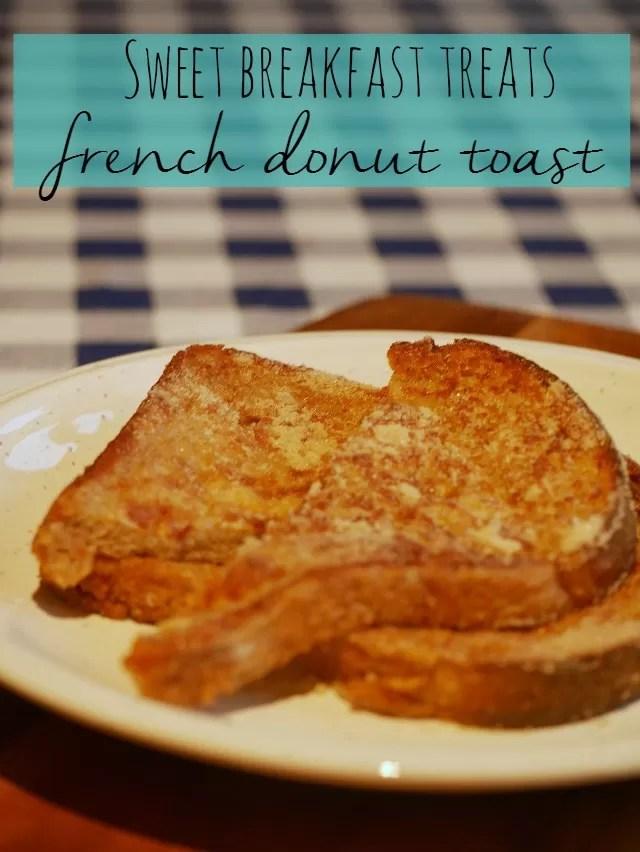 sweet breakfast treats - french donut toast - Bubbablue and me