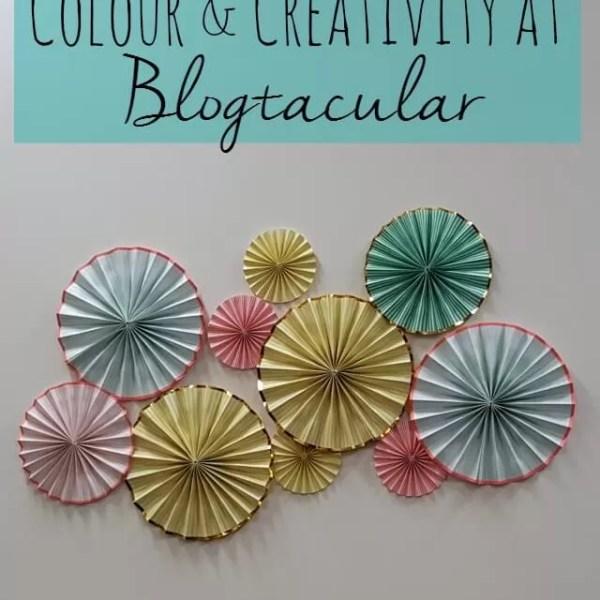 Colour and creativity at Blogtacular