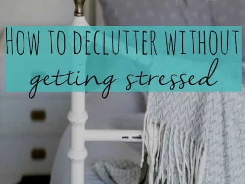 how to declutter without getting stressed - Bubbablue and me