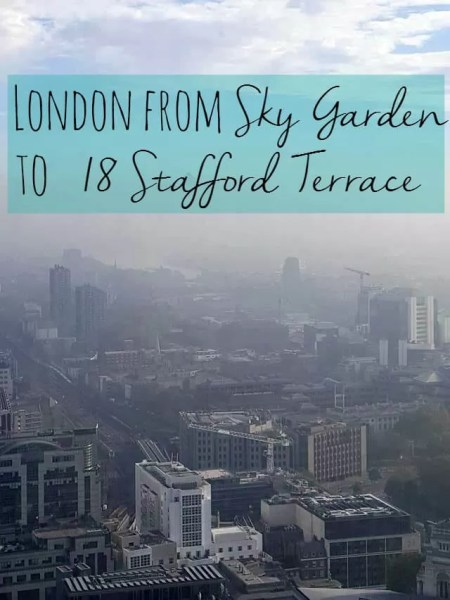 london-from-sky-garden-to-18-stafford-terrace-bubbablue-and-me