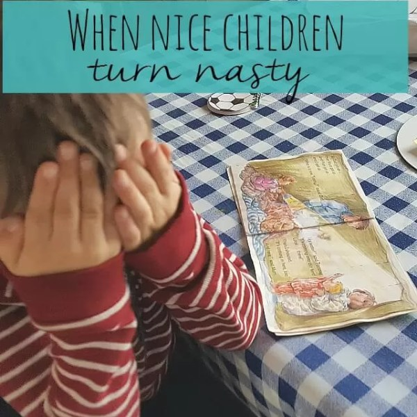 When a nice child becomes a nasty child