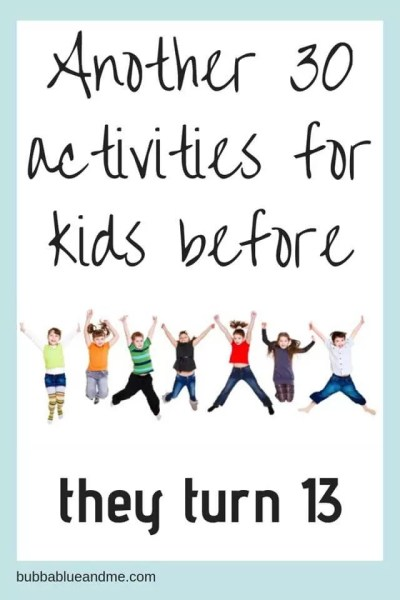 30 things for kids to do before they turn 13 with kids jumping